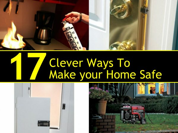 17 Clever Ways To Make Your Home Safe